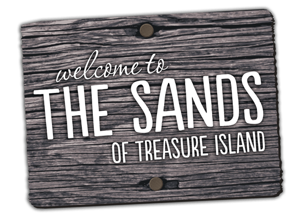 Welcome to The Sands of Treasure Island.